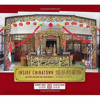 Inside Chinatown: Ancient Culture in a New World
