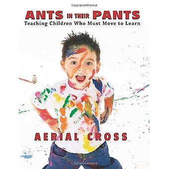 Ants in Their Pants: Teaching Children Who Must Move to Learn
