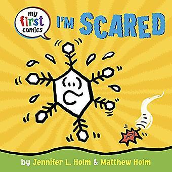 I 'm Scared (minun ensimmäinen sarjakuva) [kuvakirja]