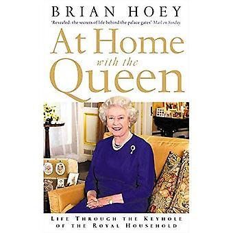 Thuis met de koningin: leven door het sleutelgat van de koninklijke huishouding