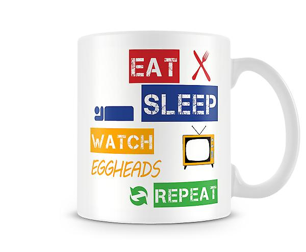 Eat, Sleep, Watch Eggheads, Repeat Printed Mug