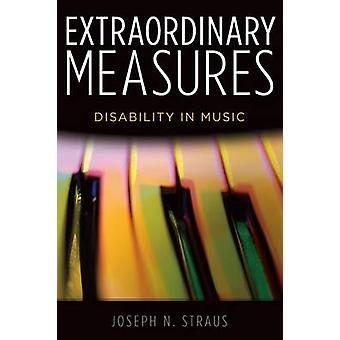 Extraordinary Measures Disability in Music by Straus & Joseph Nathan