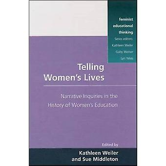 Telling Womens Lives by Weiler