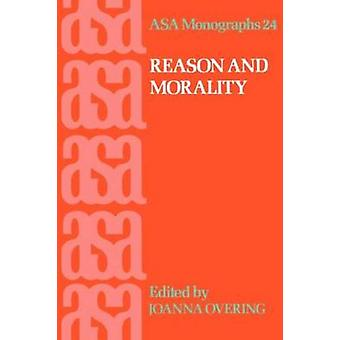 Reason and Morality by Overing & Joanna