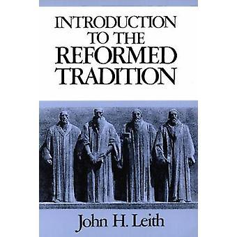 Introducción a la tradición reformada por Leith y John Haddon