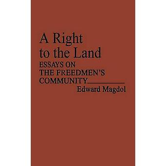 A Right to the Land Essays on the Freedmens Community by Magdol & Edward