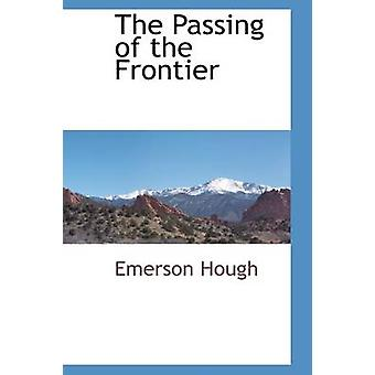 The Passing of the Frontier by Hough & Emerson