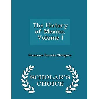 تاريخ المكسيك حجم أنا الطبعة اختيار العلماء قبل كلافيجيرو & فرانشيسكو سافيريو