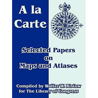A la Carte Selected Papers on Maps and Atlases by Library of Congress