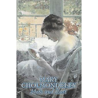 Moth and Rust by Mary Cholmondeley Fiction Classics Literary by Cholmondeley & Mary