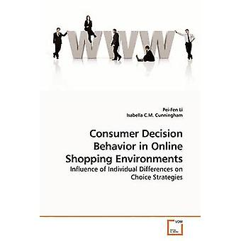 Consumer Decision Behavior in Online Shopping Environments by Li & PeiFen