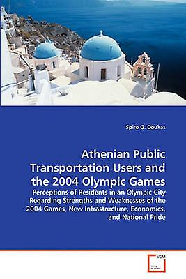Athenian Public Transportation Users and the 2004 Olympic Games by Doukas & Spiro G.
