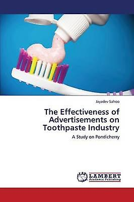The Effectiveness of AdvertiseHommests on Toothpaste Industry by Sahoo Jayadev