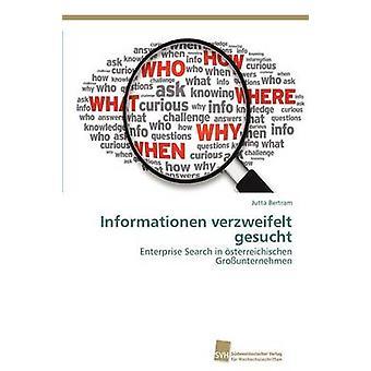 Informationen verzweifelt gesucht by Bertram Jutta