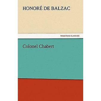 Colonel Chabert by De Balzac & Honore