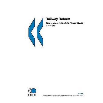 Spoorlijn hervorming regulering van de markten voor goederenvervoer vervoer door OESO Publishing
