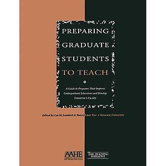 Preparing Graduate Students To Teach A Guide To Programs That Improve Undergraduate Educatio...