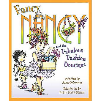 Fancy Nancy and the Fabulous Fashion Boutique by Jane O'Connor - Robi