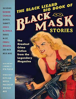 The Black Lizard Big Book of Black Mask Stories by Otto Penzler - Kei