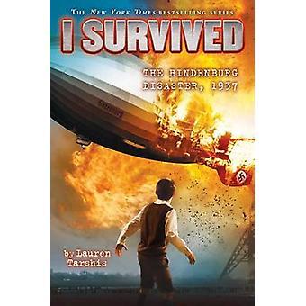 I Survived the Hindenburg Disaster - 1937 (I Survived #13) by Lauren