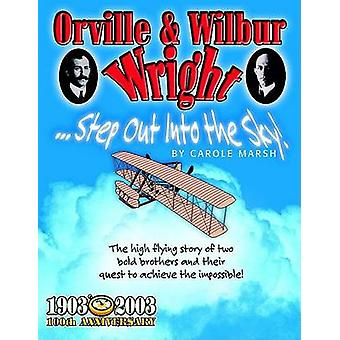 Orville & Wilbur Wright  - Step Out Into the Sky by Carole Marsh - 978