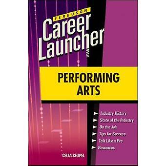 Performing Arts by Celia Seupel - 9780816079759 Book