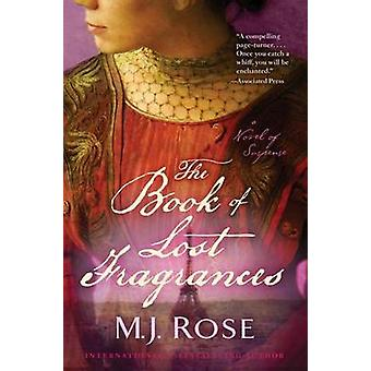 The Book of Lost Fragrances by M J Rose - 9781451621488 Book