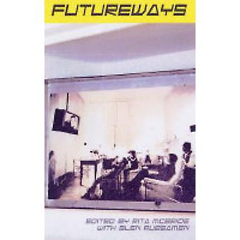 Futureways by Rita McBride - Glen Rubsamen - 9781551521725 Book