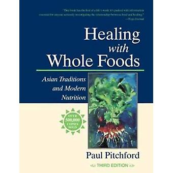 Healing with Whole Foods - Asian Traditions and Modern Nutrition (3rd