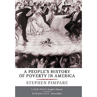 A People's History of Poverty in America by Stephen Pimpare - 9781565