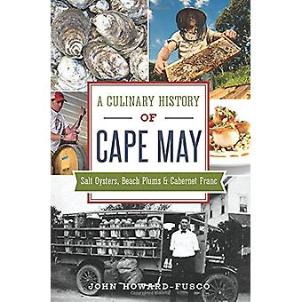 A Culinary History of Cape May - Salt Oysters - Beach Plums & Cabernet