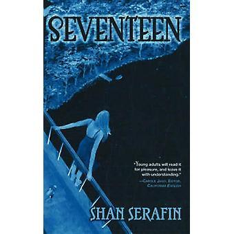 Seventeen - A Novel by Shan Serafin - 9781890862404 Book
