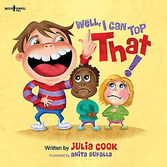 Well - I Can Top That! by Julia Cook - Anita Dufalla - 9781934490570
