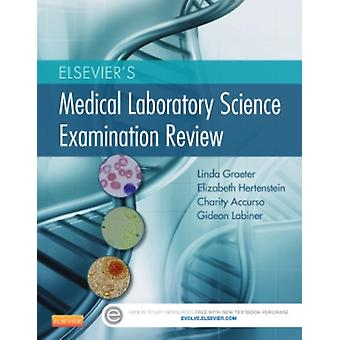 Elsevier's Medical Laboratory Science Examination Review 1e (Paperback) by Graeter Linda Hertenstein Elizabeth Accurso Charity Labiner Gideon