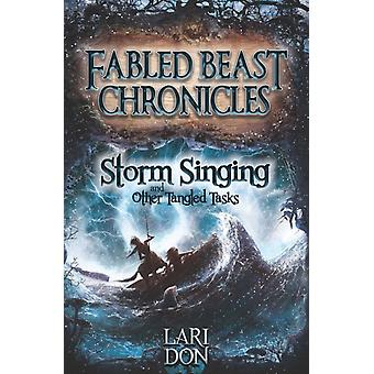 Storm Singing and Other Tangled Tasks (Kelpies: Fabled Beasts Chronicles) (Paperback) by Don Lari