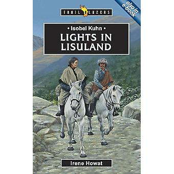 ISOBEL KUHN; LIGHTS IN LISULAND (Trail blazers) (Paperback) by Howat Irene