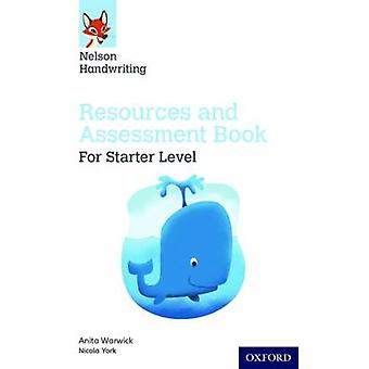 Nelson Handwriting Starter ReceptionPrimary 1 Resources and Assessment Book by Anita Warwick & Nicola York