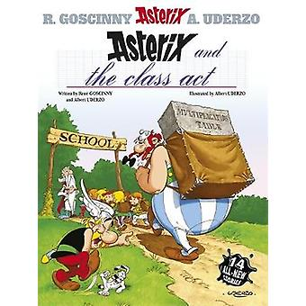 Asterix and the Class Act by Rene Goscinny & Albert Uderzo