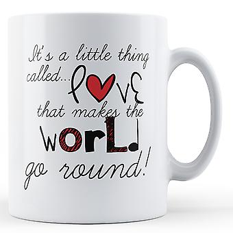 Little Thing Called Love - Printed Mug