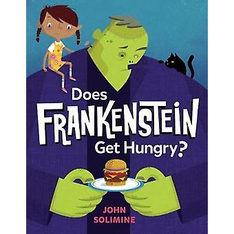 Does Frankenstein Get Hungry? by Does Frankenstein Get Hungry? - 9780