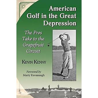 American Golf in the Great Depression - The Pros Take to the Grapefrui