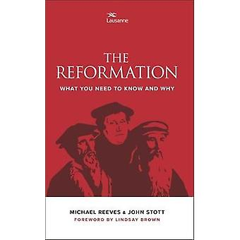 The Reformation - What you need to know and why by John Stott - 978085