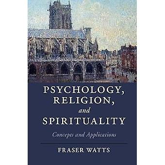 Psychology - Religion and Spirituality - Concepts and Applications by
