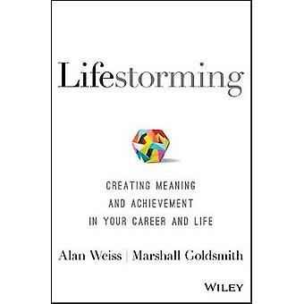 Lifestorming - at skabe mening og præstation i din karriere og Lif