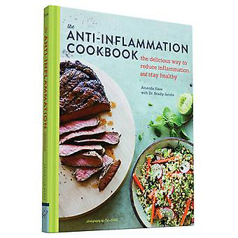 The Anti-Inflammation Cookbook - The Delicious Way to Reduce Inflammat