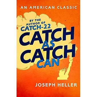 Catch as Catch Can di Joseph Heller - 9781471158841 libro