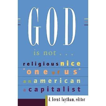 Dieu n'est pas... - religieux - Nice - de nous - un américain - un Capital