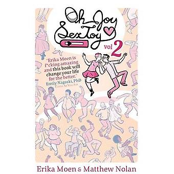 Oh Joy Sex Toy - Volume 2 by Matthew Nolan - Erika Moen - Erika Moen -