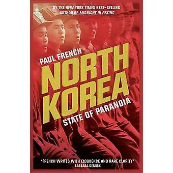 Nordkorea - tillstånd av Paranoia (2: a reviderade upplagan) av Paul French -