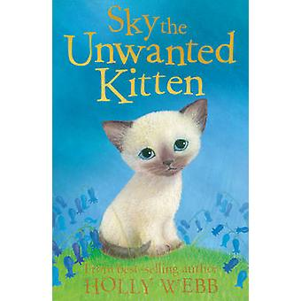 Sky the Unwanted Kitten by Holly Webb - Sophy Williams - 978184715060